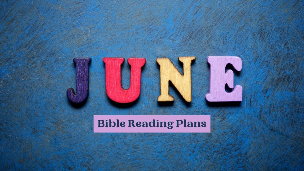 June Bible reading plans written on a blue background