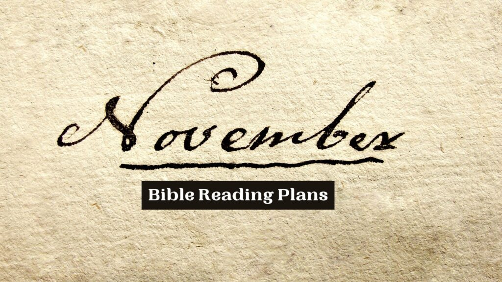 November Bible reading plans written in caligraphy on a faded background
