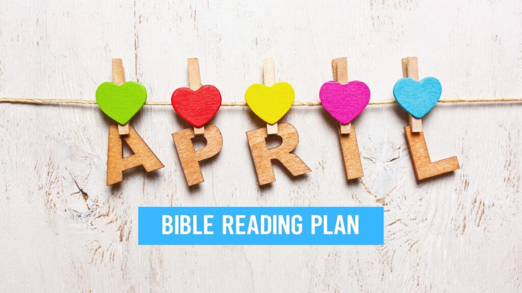 The letters for the word april hanging on a clothes line with April Bible Reading plan written below it